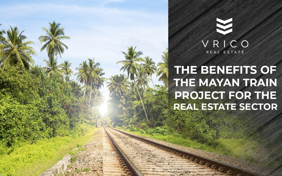 The Benefits of the Mayan Train Project for the Real Estate Sector
